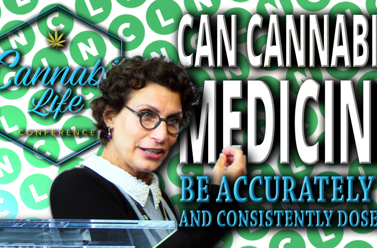 """Can Cannabis Medicine Be Accurately And Consistently Dosed?"" with Mara Gordon"
