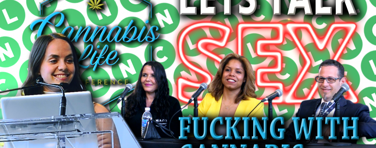 Let's Talk Sex: F*cking with Cannabis Panel